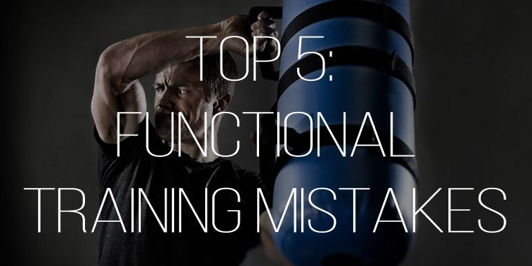 Functional Training: Top 5 Mistakes