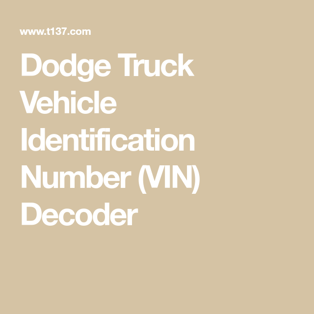 Dodge Truck Vehicle Identification Number Vin Decoder Dodge Truck Vehicles Dodge