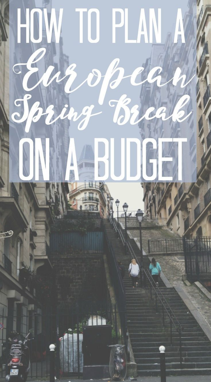 How to plan a european spring break on a budget spring
