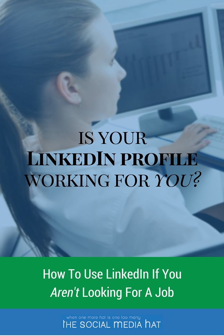 Is Your LinkedIn Profile Working For You? - The Social Media Hat