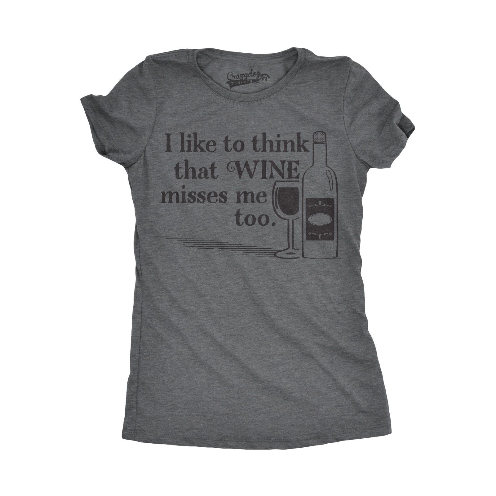 d48446687c2bf  14.99 - Womens I Like To Think That Wine Misses Me Too Tshirt Funny  Drinking Tee