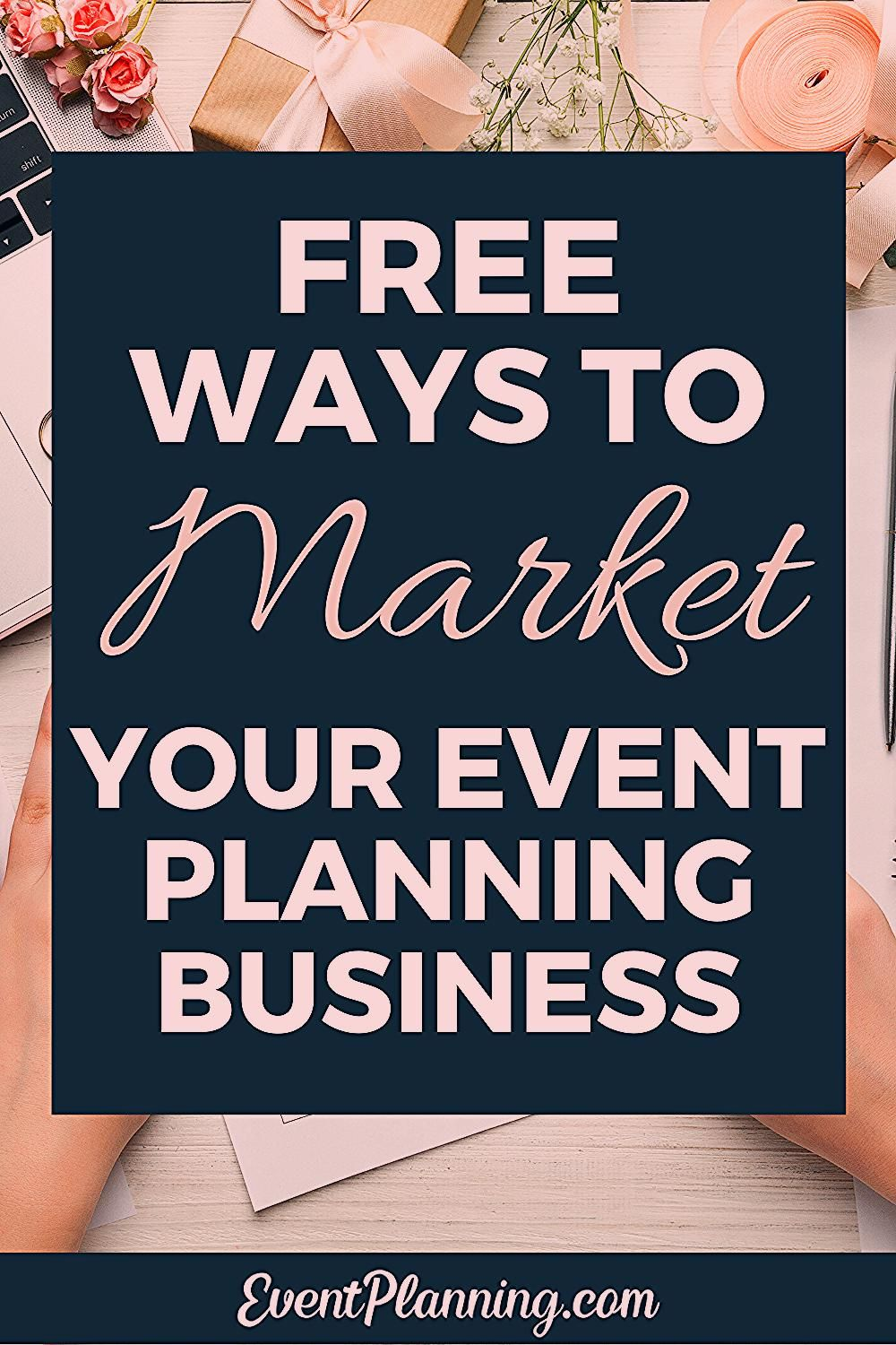 Photo of How to Market your Event Planning Business for Free