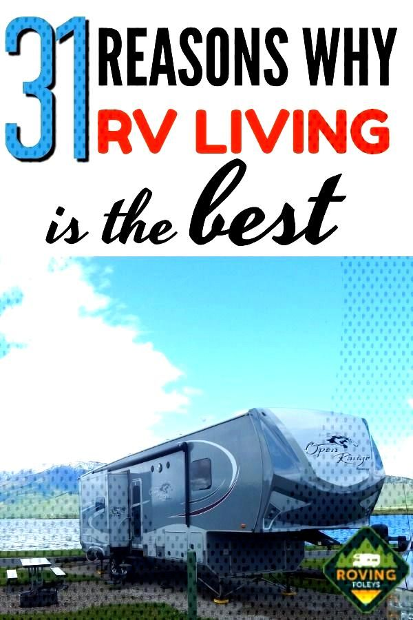 31 Reasons Why RV Living is the Bomb! | The Roving Foleys RV Living:  Find out why we and other RVe