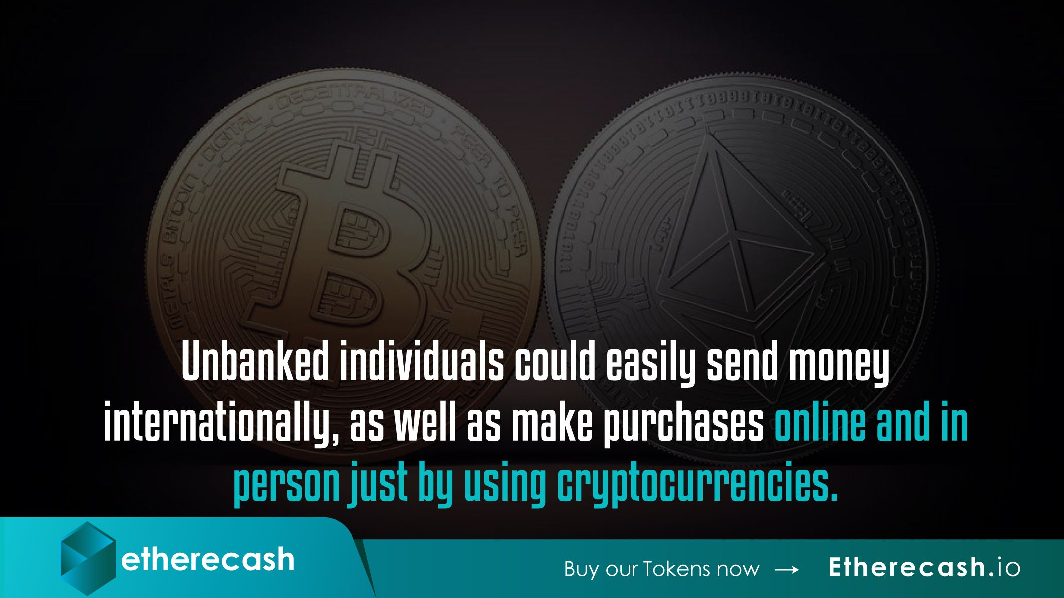 Unbanked Individuals Could Easily Send Money Internationally As Well Make Purchases Online And In Person Just By Using Cryptocurrencies