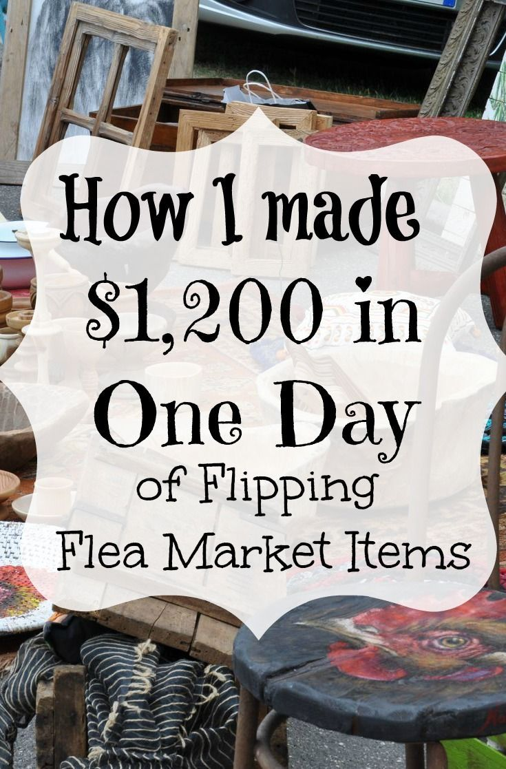 how i made 1 200 in one day flipping flea market stuff earn money rh pinterest com