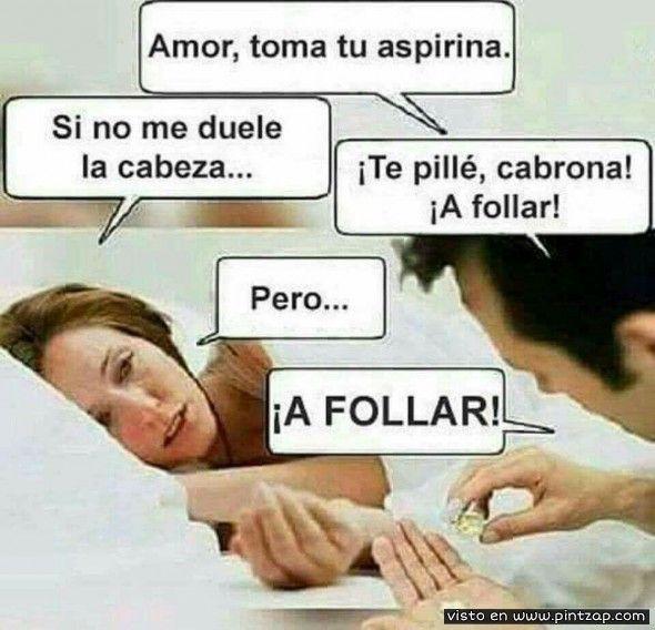 Amor Toma Tu Aspirina Chistes Groseros Memes Divertidos Humor Gracioso