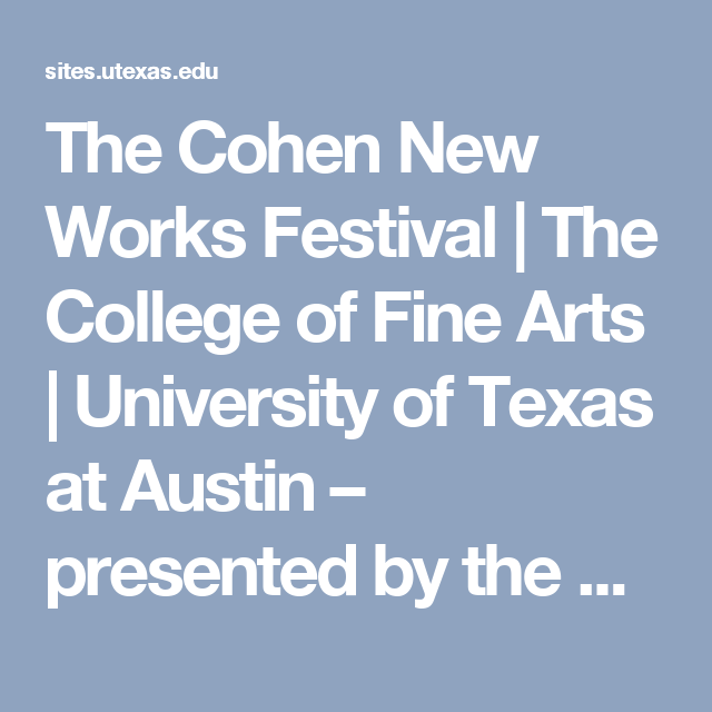 The Cohen New Works Festival The College Of Fine Arts University