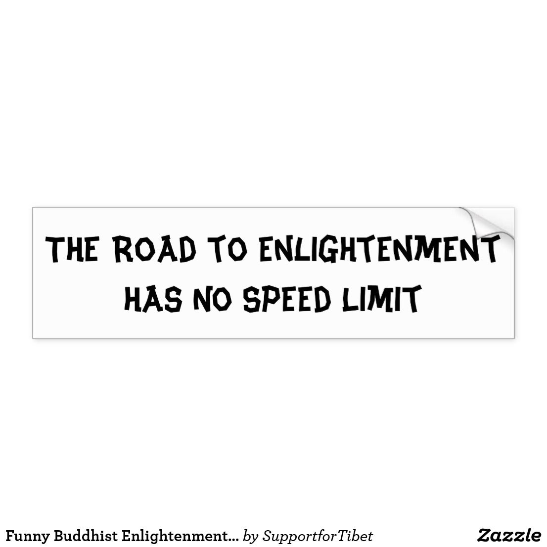 Funny buddhist enlightenment joke bumper sticker zazzle com