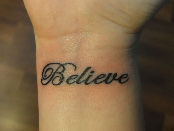 Believe Lettering Jpg 600 450 Pixels Word Tattoos Believe