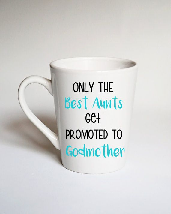 Nice MUG Godmother... Only The Best Aunts Get By CityCraftDesigns