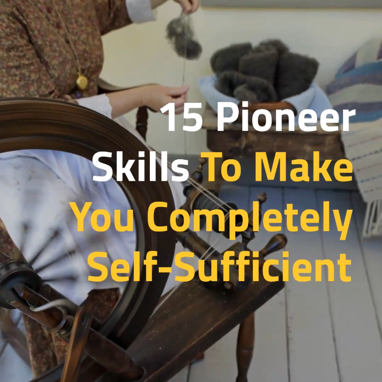 15 Pioneer Skills To Make You Completely Self-Sufficient