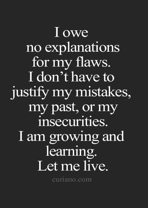I Owe No Explanations For My Flaws Quotes Pinterest Life