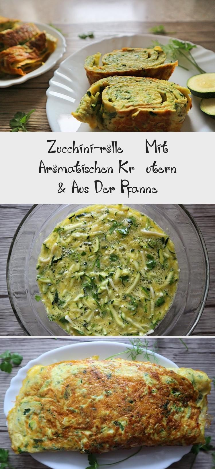Zucchini-rolle – Mit Aromatischen Kräutern & Aus Der Pfanne