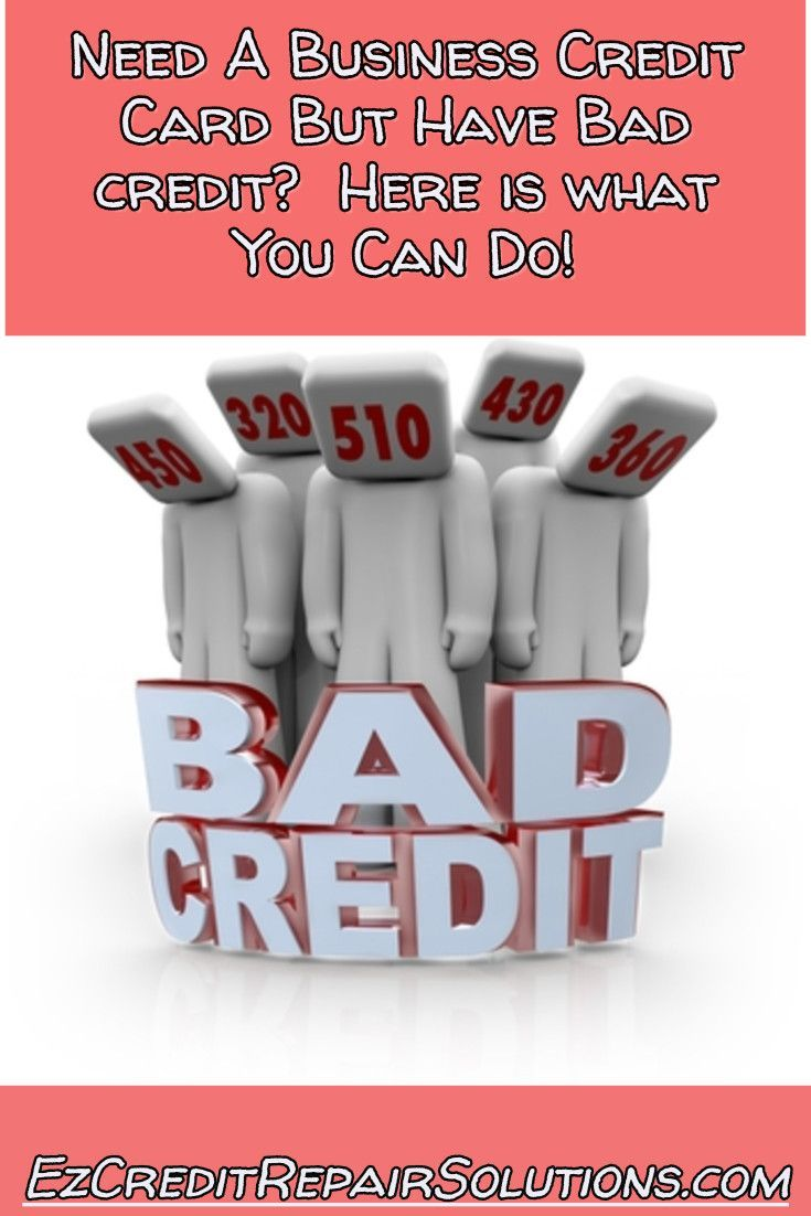 having bad credit will hurt your chances of getting financing so just like building personal credit you need to work with bad credit lenders to h - Business Credit Card With Bad Personal Credit