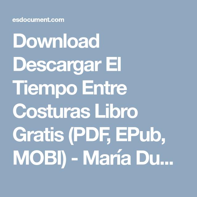 Download Descargar El Tiempo Entre Costuras Libro Gratis Pdf Epub Mobi María Du Metodologia De La Investigacion Tiempo Entre Costuras Literatura Española