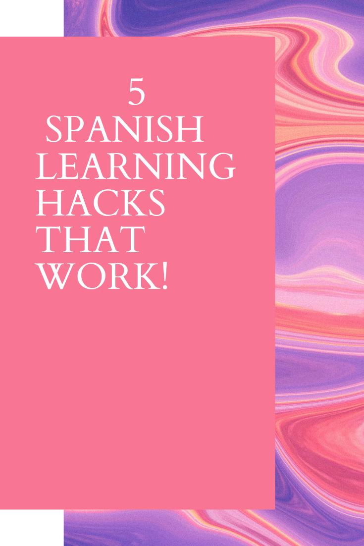 5 SPANISH LEARNING HACKS THAT WORK! #learningspanish