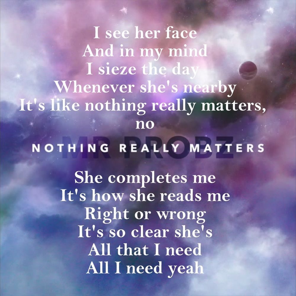 Mr. Probz Nothing really matters Song quotes, Music