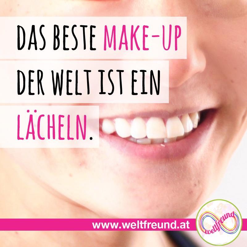 """""""Das beste Make-up der Welt ist ein Lächeln."""""""