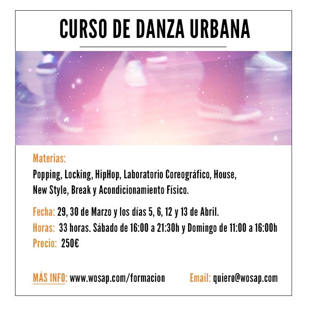 Curso de Danza Urbana en Madrid Más info: http://wosap.com/formacion/curso-de-danza-urbana/