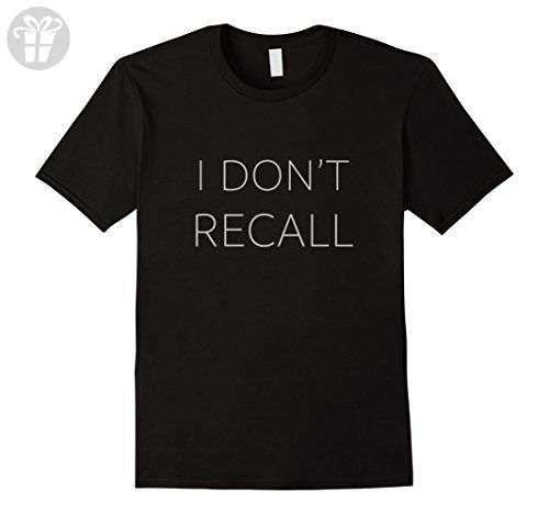 Mens I Don't Recall | Funny Political T Shirt 2XL Black - Funny shirts (*Amazon Partner-Link)