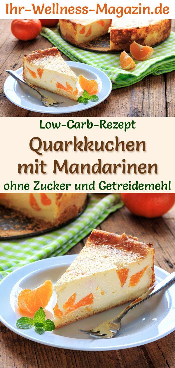 Low-Carb-Quarkkuchen mit Mandarinen - Käsekuchen-Rezept ohne Zucker