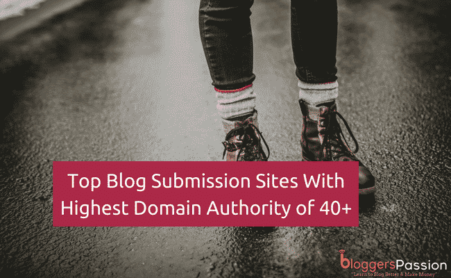 Blog Submission Sites List with High DA (30 to 88) in 2019