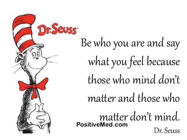 Be Who You Are And Say What You Feel Dr Seuss Be Who You Are
