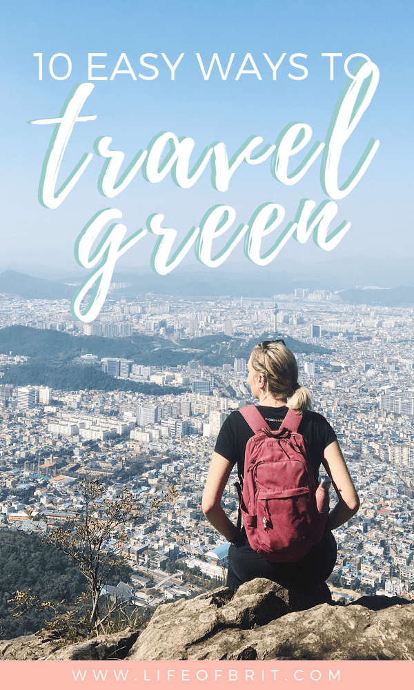 10 Easy Ways to Travel Green for Women #travelbugs