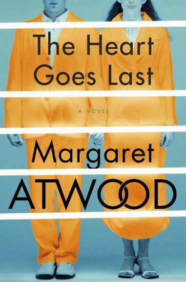The Heart Goes Last by Margaret Atwood, Out Sept. 29