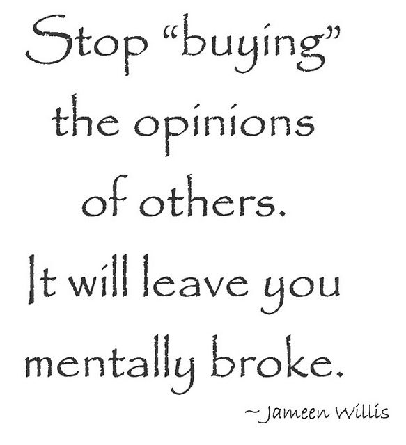 Stop Buying Opinions By Jameenwilis Via Flickr Sense Of Life Funny Quotes Words