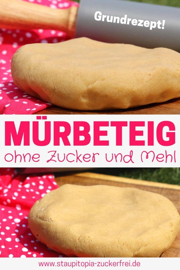 Photo of Mürbeteig ohne Zucker – Grundrezept – Staupitopia Zuckerfrei