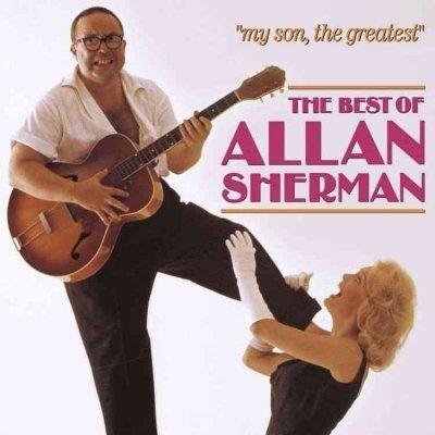 Allan Sherman - My Son, The Greatest: The Best of Allan Sherman