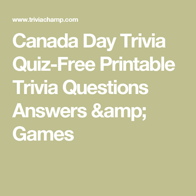 photo regarding Printable Trivia Questions and Answers referred to as Canada Working day Trivia Quiz-Totally free Printable Trivia Queries