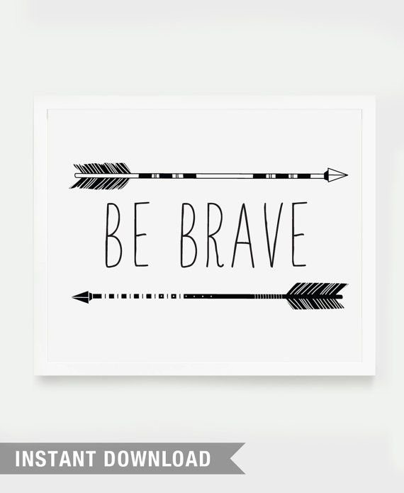 Quote print, typography, retro poster art, wisdom, INSTANT DOWNLOAD - Be Brave