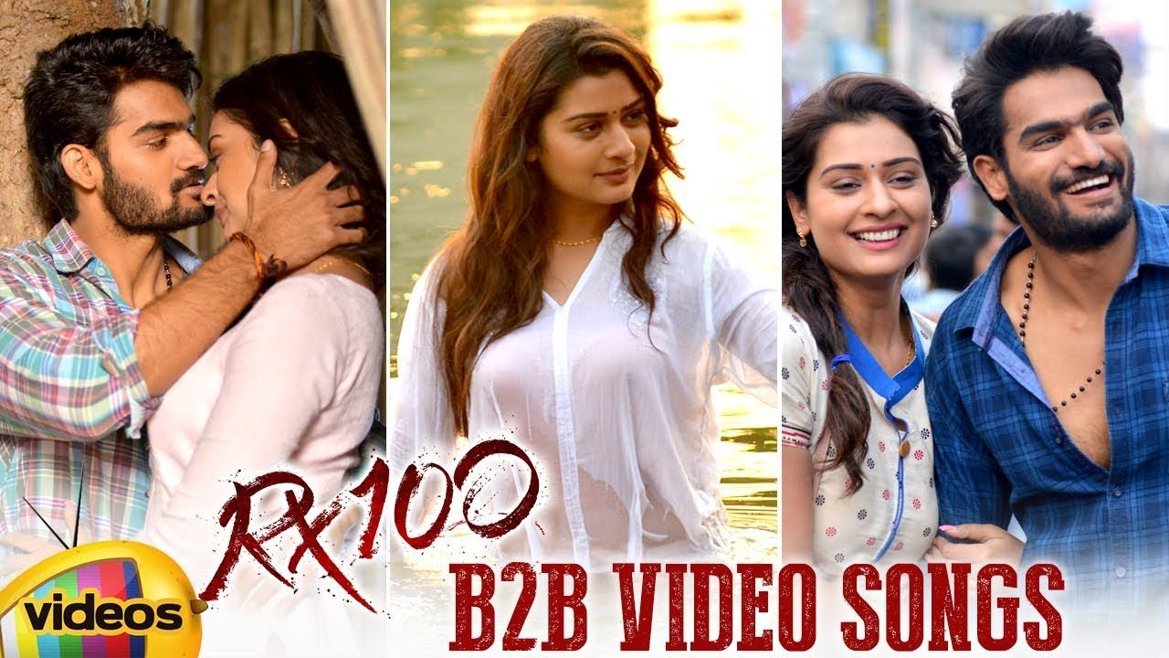 Download Rx100 All Video Songs Rx100 Songs Karthikeya Payal Rajput All Video Songs Video