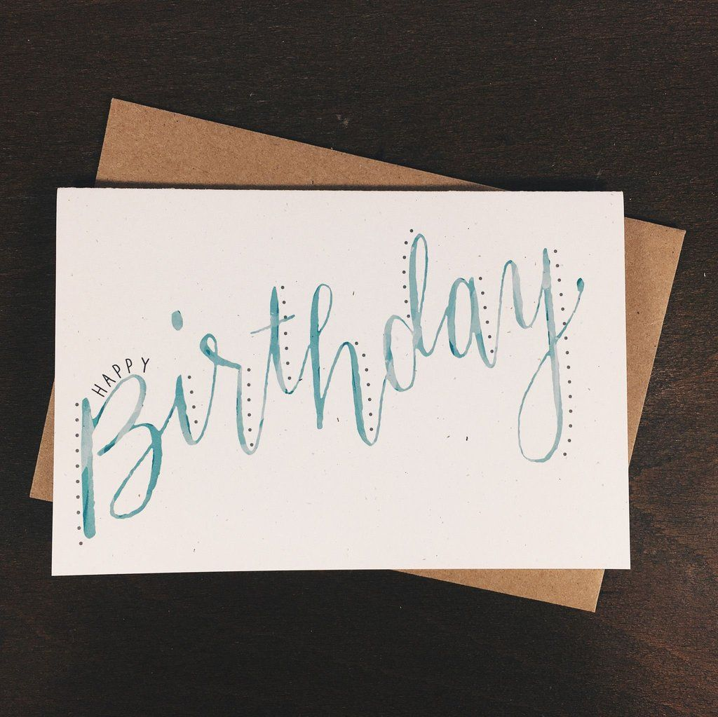 Watercolor Birthday Greeting Card By Wanderlove Press Made In Usa Calligraphy Birthday Card Calligraphy Cards Hand Lettering