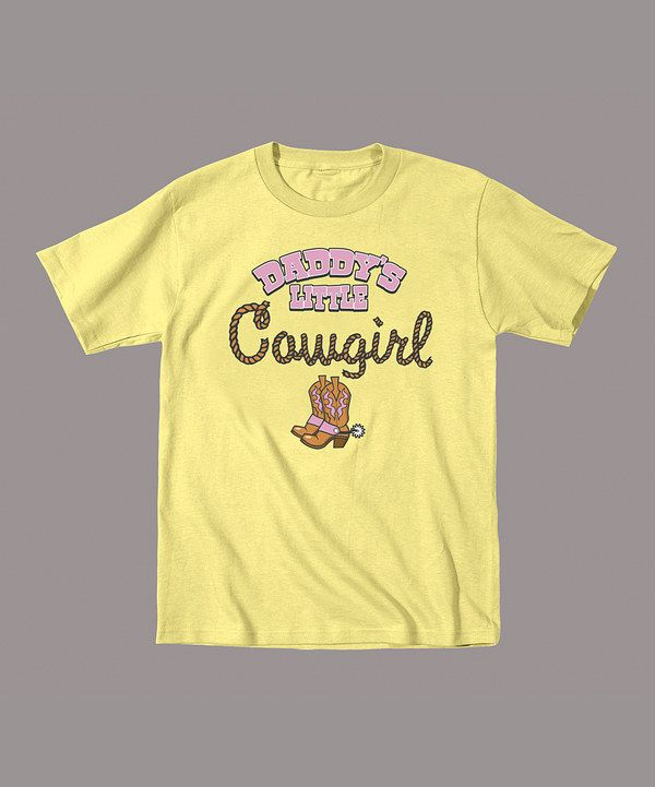 Look at this Banana 'Daddy's Little Cowgirl' Tee - Toddler