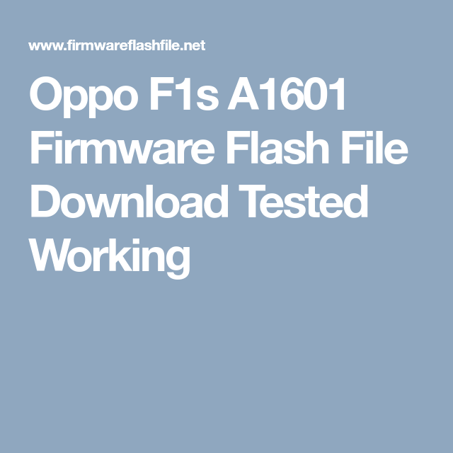 Oppo F1s A1601 Firmware Flash File Download Tested Working