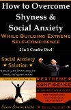 Free Kindle Book -  [Self-Help][Free] How to Overcome Shyness and Social Anxiety While Building Extreme Self-Confidence: Two Books for the Price of One - FREE Gift Included Check more at http://www.free-kindle-books-4u.com/self-helpfree-how-to-overcome-shyness-and-social-anxiety-while-building-extreme-self-confidence-two-books-for-the-price-of-one-free-gift-included/