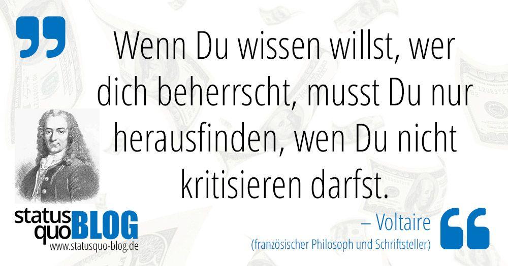 """Voltaire: """"Wenn Du wissen willst, wer dich beherrscht ..."""