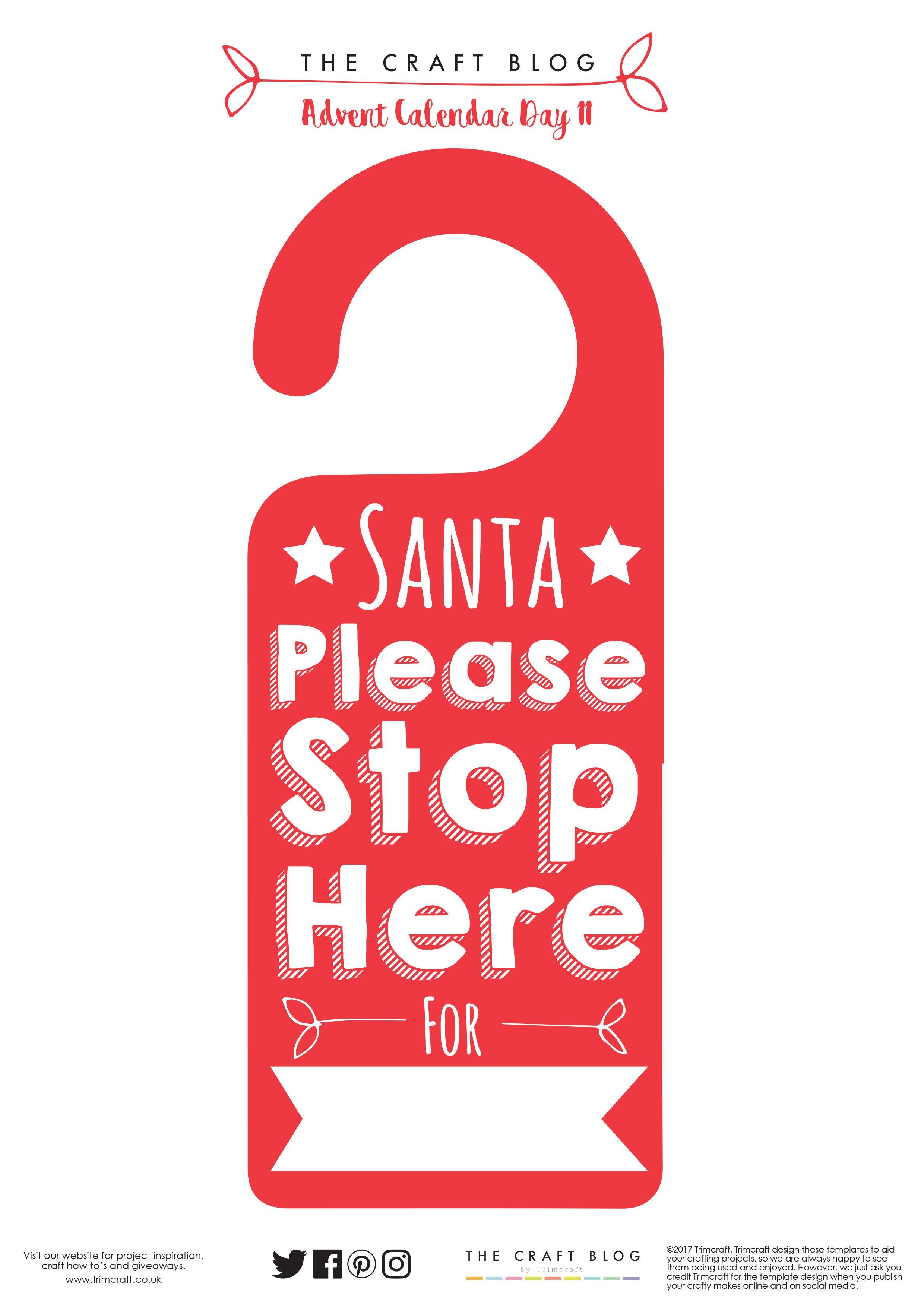 Advent Calendar Day 11 Free Santa Stop Here Christmas Door Hanger Printable Door Hanger Template Christmas Svg Files Free Christmas Svg Files