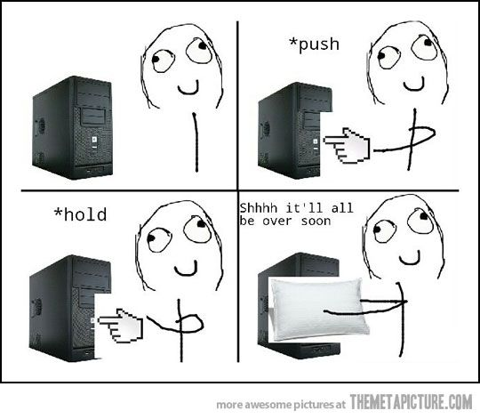 Every time I shut down my old computer… | Geekery | Rage comics