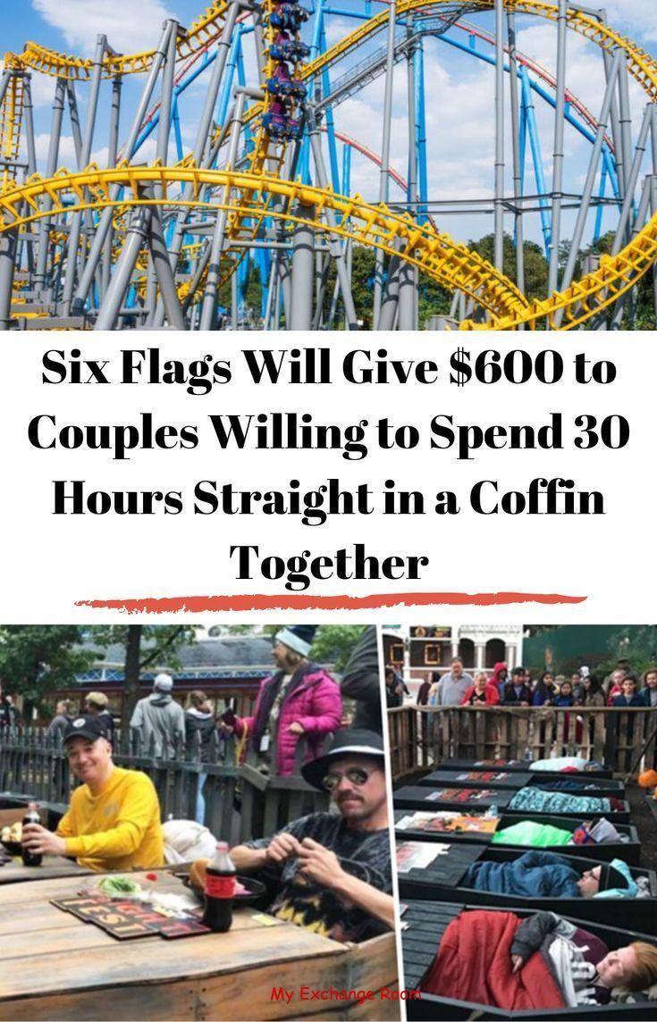 Six Flags Will Give 600 To Couples Willing To Spend 30 Hours Straight In A Coffin Together Exchangeroom Funny Texts Funny Pictures Funny Photos