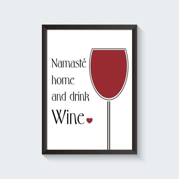 Namaste Home and Drink Wine Minimalist Printable   Etsy listing at https://www.etsy.com/listing/516827431/namaste-home-and-drink-wine-printable