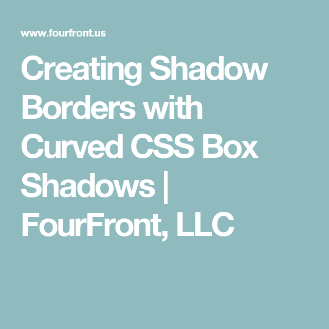 Creating Shadow Borders with Curved CSS Box Shadows | FourFront, LLC