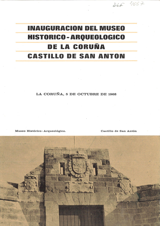Inauguración Del Museo Histórico Arqueológico De La Coruña Castillo De San Antón La Coruña 5 De Octubre De 1968 A Coruña A Coruña Castillos 5 De Octubre