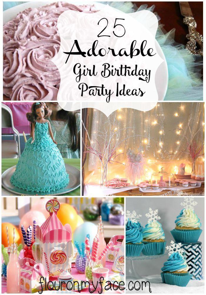 25 Girl Birthday Party Ideas Flour On My Face Girls Birthday Party Birthday Party Theme Decorations Girl Birthday