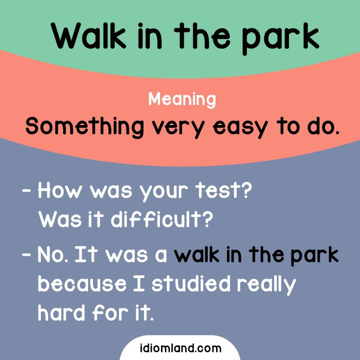 Idiom Of The Day Walk In The Park Meaning Something Very Easy To