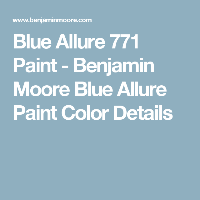 Blue Allure 771 Paint Benjamin Moore Color Details