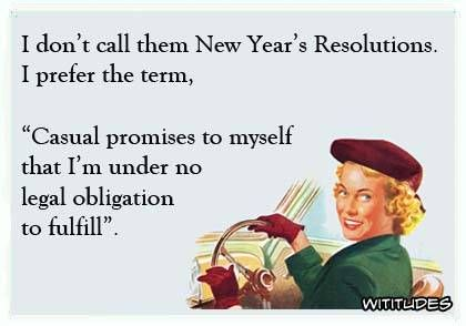 Wititudes New Year Quotes Funny Hilarious New Years Resolution Funny Quotes About New Year